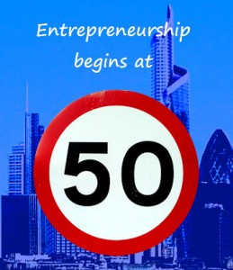 Entrepreneurship begins at 50